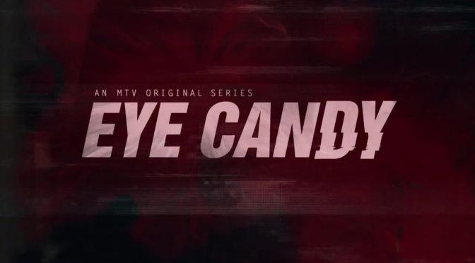 """""""EYE CANDY"""" : PILOT REVIEW"""