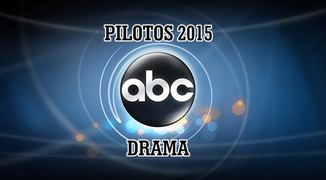 UPFRONTS'15 : ABC (DRAMAS)
