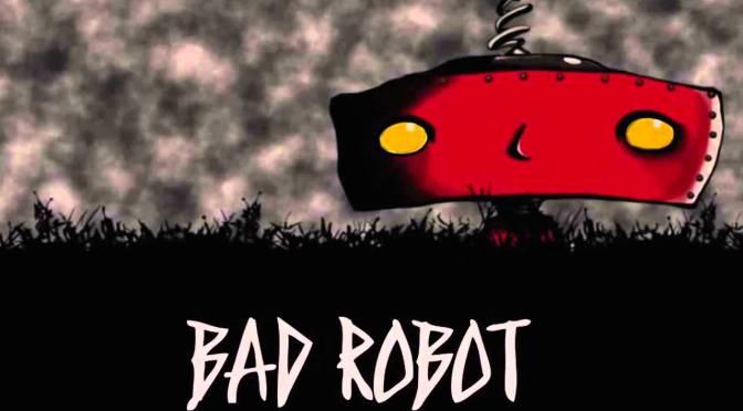 CAMBIOS EN BAD ROBOT