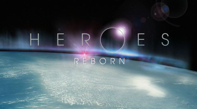 """""""LET'S SAVE THE WORLD"""" (HEROES REBORN REVIEW)"""