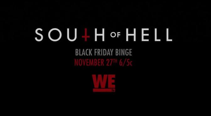 SOUTH OF HELL (WETV)