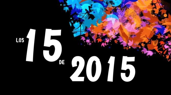 """""""2015 EN 15 CAPÍTULOS"""""""