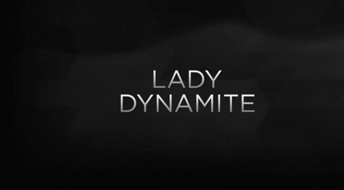 "NETFLIX ANUNCIA FECHA PARA ""LADY DYNAMITE"""