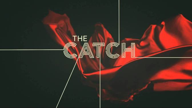 """THE CATCH"" : REVIEW"