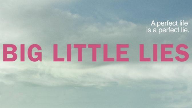 """BIG LITTLE LIES"" : HBO REGRESA CON UNA ADICTIVA NUEVA MINISERIE"
