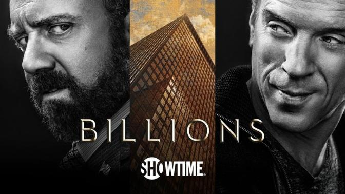 """BILLIONS : BACK IN BUSINESS"""
