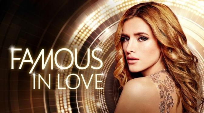 """""""FAMOUS IN LOVE : BIENVENIDOS A UN NUEVO CUENTO DE HADAS"""""""