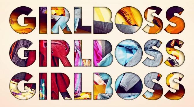 """""""GIRLBOSS : TEENAGE DREAM"""""""