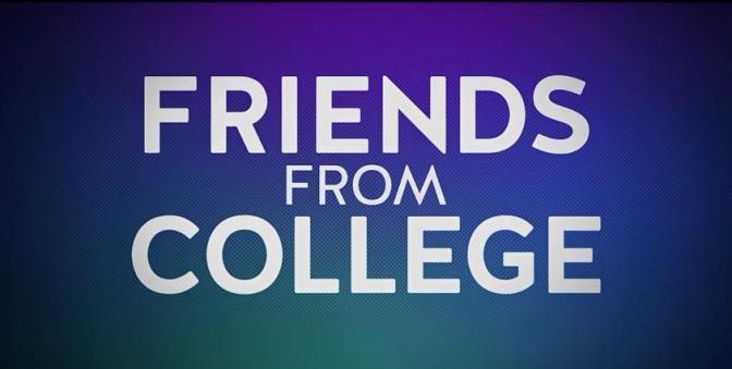 """""""FRIENDS FROM COLLEGE"""" RENUEVA EN NETFLIX"""