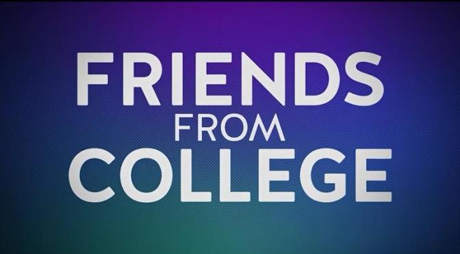 'FRIENDS FROM COLLEGE' CANCELADA EN NETFLIX