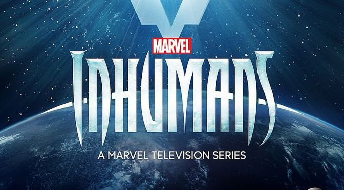 "YA DISPONIBLE EL PRIMER TRAILER EXTENDIDO DE ""THE INHUMANS"""