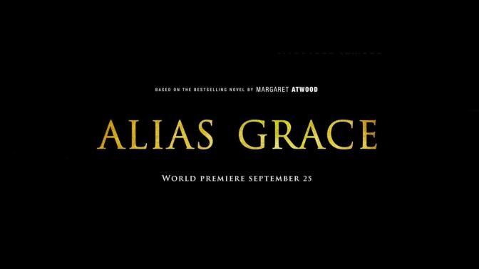 """TRAILER Y FECHA DE ESTRENO PARA LA MINISERIE """"ALIAS GRACE"""""""