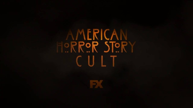 """AMERICAN HORROR STORY : CULT"""