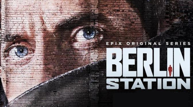 """BERLIN STATION"" TENDRÁ TERCERA TEMPORADA"