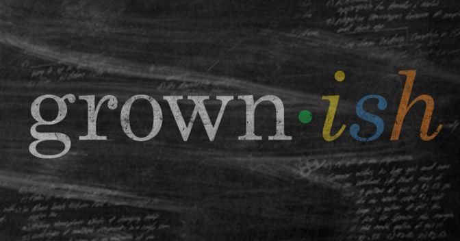 """""""GROWN-ISH"""" : RENOVADA"""