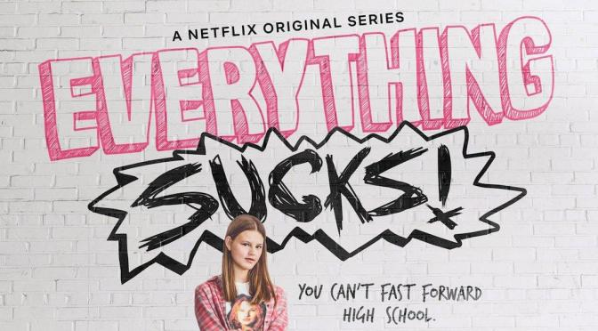 'EVERYTHING SUCKS!' CANCELADA EN NETFLIX