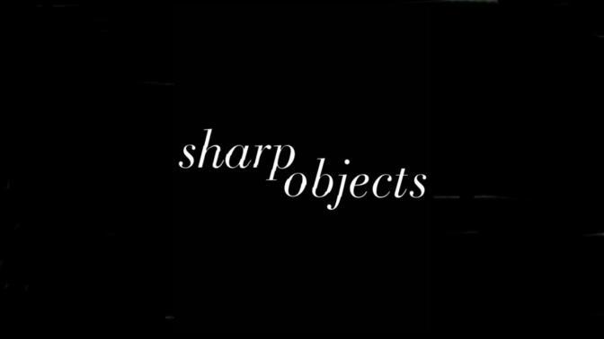 PRIMER TRAILER PARA 'SHARP OBJECTS' DE HBO