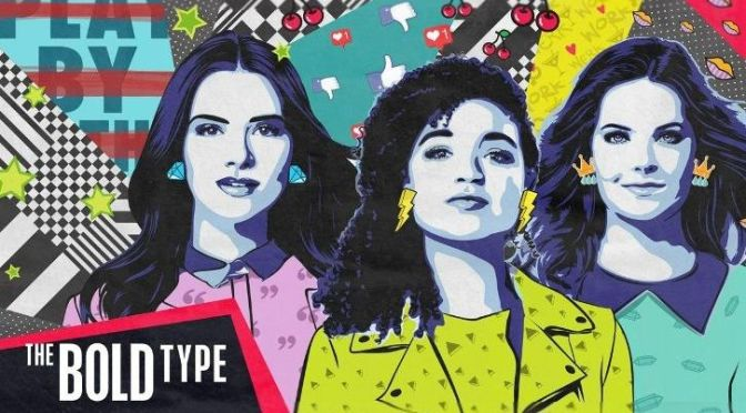 'THE BOLD TYPE' TENDRÁ UNA CUARTA TEMPORADA