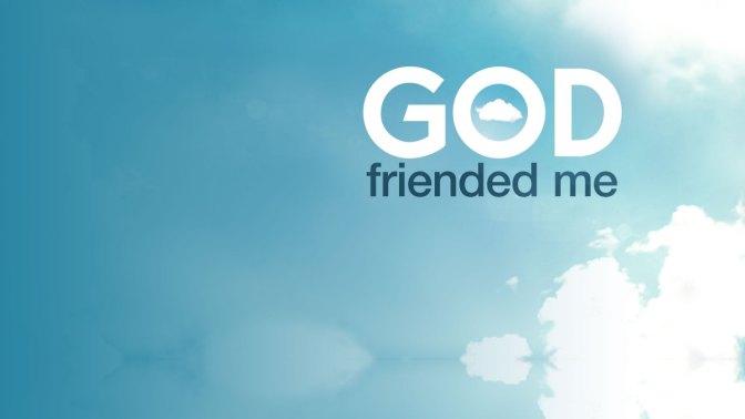 GOD FRIENDED ME (CBS)