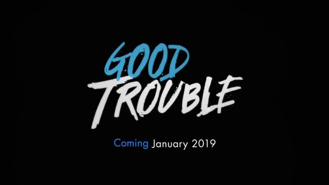 'GOOD TROUBLE' : REVIEW