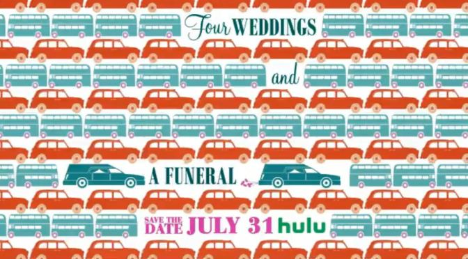 HULE PONE FECHA A 'FOUR WEDDINGS AND A FUNERAL'