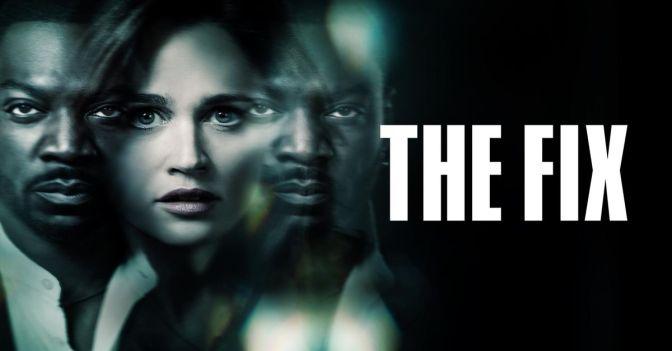 'THE FIX' : CANCELADA