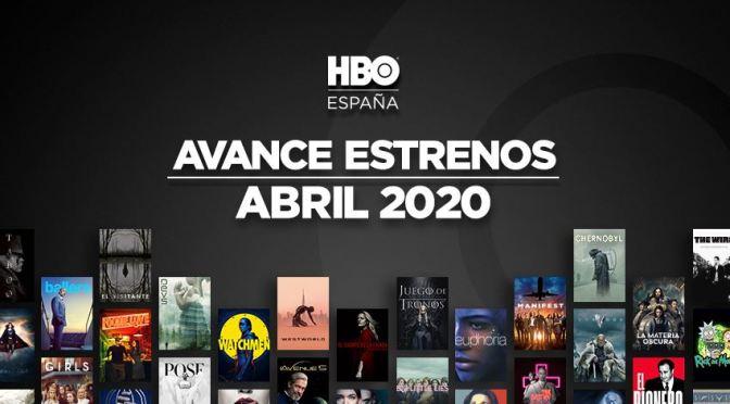 HBO ESPAÑA : ABRIL 2020