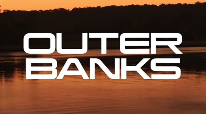 'OUTER BANKS' TENDRÁ UNA SEGUNDA TEMPORADA