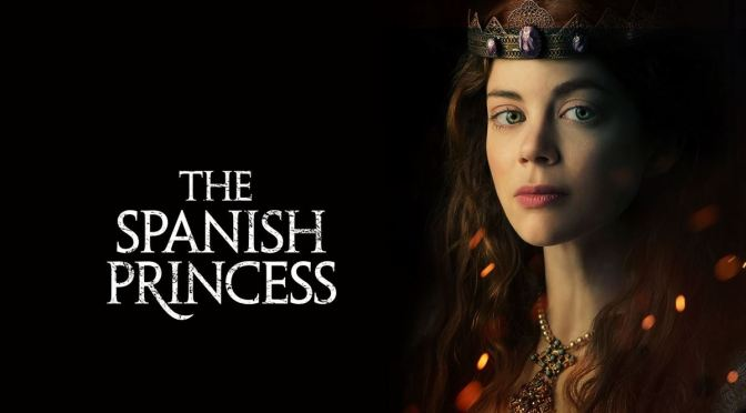 STARZ ANUNCIA LA VUELTA DE 'THE SPANISH PRINCESS'