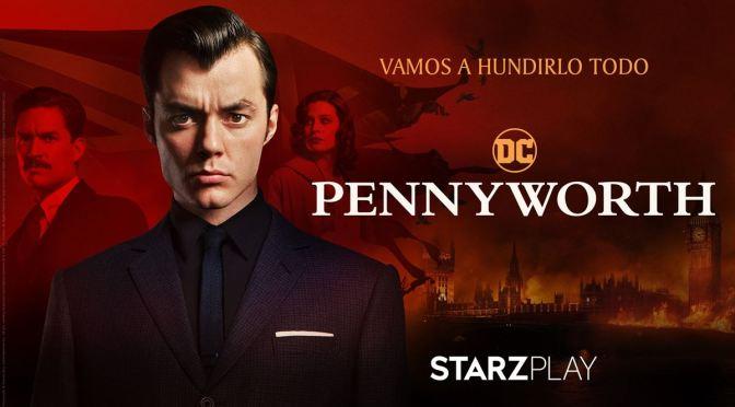 STARZPLAY ANUNCIA EL REGRESO DE 'PENNYWORTH'
