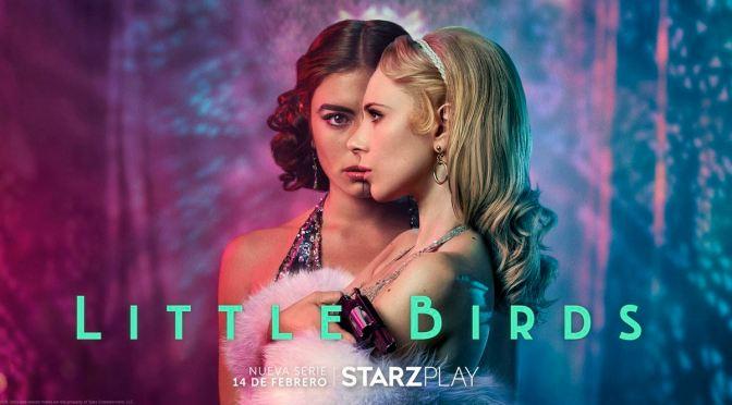 STARZPLAY ADQUIERE LA SERIE 'LITTLE BIRDS'
