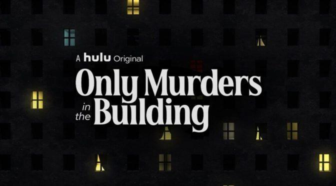 HULU PONE FECHA PARA SU COMEDIA 'ONLY MURDERS IN THE BUILDING'
