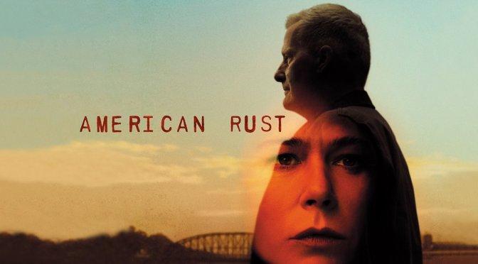'AMERICAN RUST': REVIEW