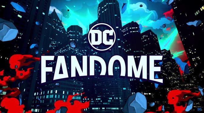 'DC FANDOME 2021': TODO LO QUE NECESITAS SABER